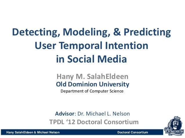 Detecting, Modeling, & Predicting       User Temporal Intention            in Social Media                               H...