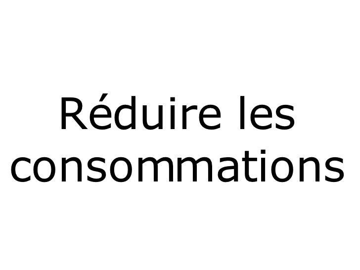 Réduire les consommations