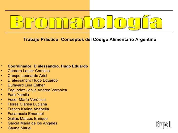 <ul><li>Coordinador: D`alessandro, Hugo Eduardo </li></ul><ul><li>Cordara Lagier Carolina </li></ul><ul><li>Crespo Leonard...
