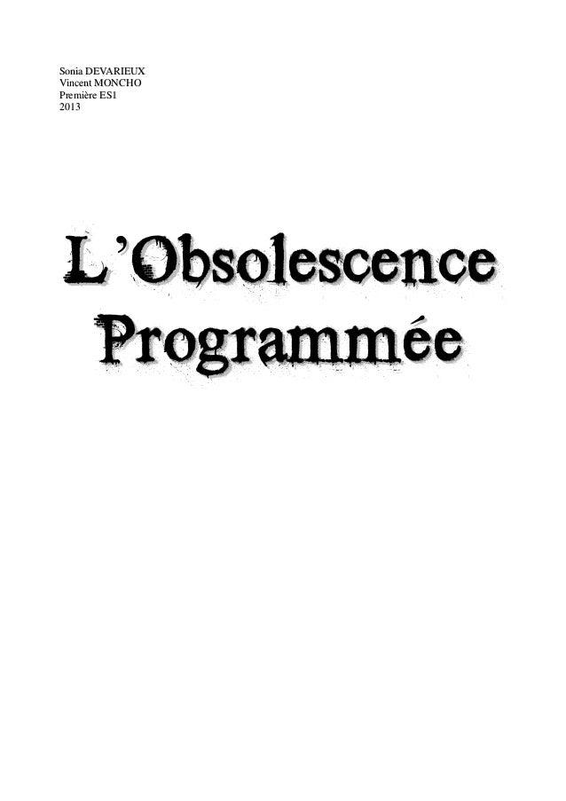 Sonia DEVARIEUXVincent MONCHOPremière ES12013 L'Obsolescence  Programmée                  1