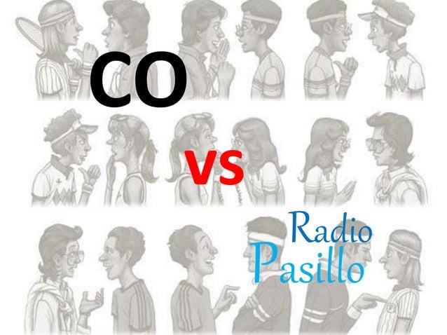 CO vs Radio Pasillo