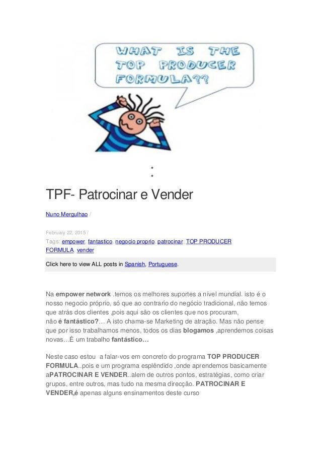  TPF- Patrocinar e Vender Nuno Mergulhao / February 22, 2015 / Tags: empower, fantastico, negocio proprio, patrocinar, ...