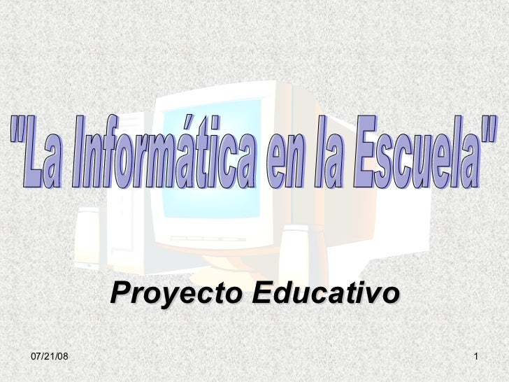 """Proyecto Educativo """"La Informática en la Escuela"""""""