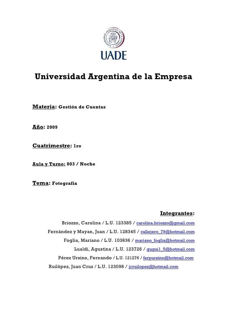 Universidad Argentina de la Empresa   Materia: Gestión de Cuentas   Año: 2009   Cuatrimestre: 1ro   Aula y Turno: 803 / No...