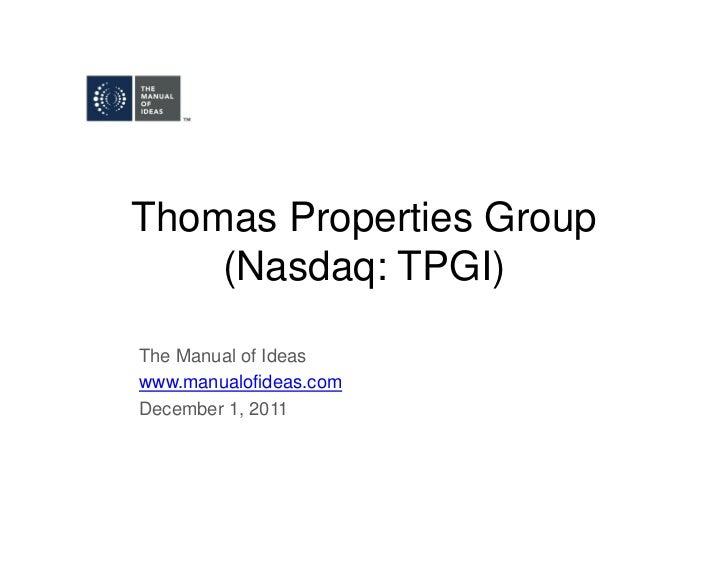 Thomas Properties Group    (Nasdaq: TPGI)The Manual of Ideaswww.manualofideas.comDecember 1, 2011