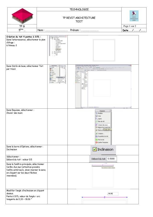 TECHNOLOGIE TP REVIT ARCHITECTURE TOIT TP G Page 1 sur 2 5ème … Nom : ………………………………… Prénom : ………………………… Date……/………/……. Cré...