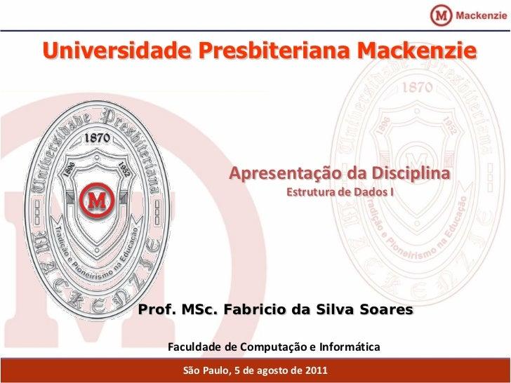Universidade Presbiteriana Mackenzie                     Apresentação da Disciplina                                 Estrut...