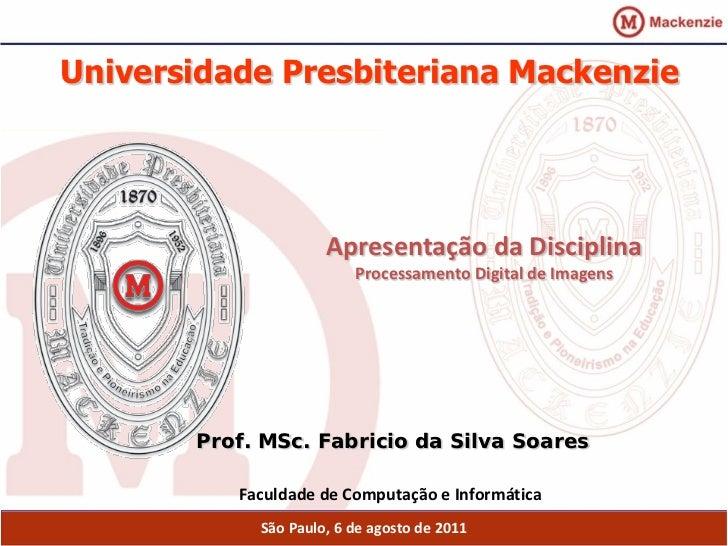 Universidade Presbiteriana Mackenzie                     Apresentação da Disciplina                         Processamento ...