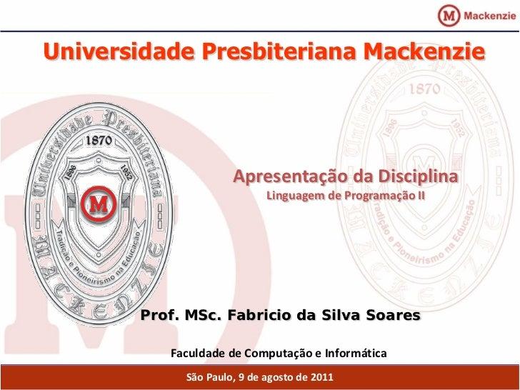 Universidade Presbiteriana Mackenzie                     Apresentação da Disciplina                            Linguagem d...