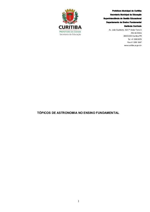 TÓPICOS DE ASTRONOMIA NO ENSINO FUNDAMENTAL 1 Prefeitura Municipal de Curitiba Secretaria Municipal da Educação Superinten...