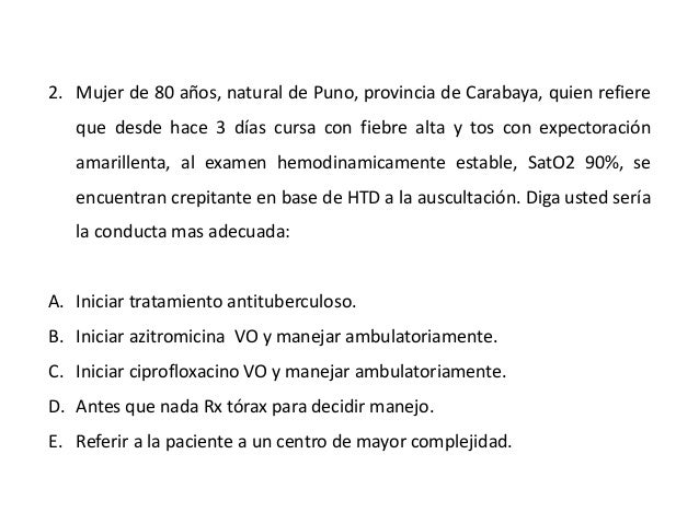 2. Mujer de 80 años, natural de Puno, provincia de Carabaya, quien refiere  que desde hace 3 días cursa con fiebre alta y ...