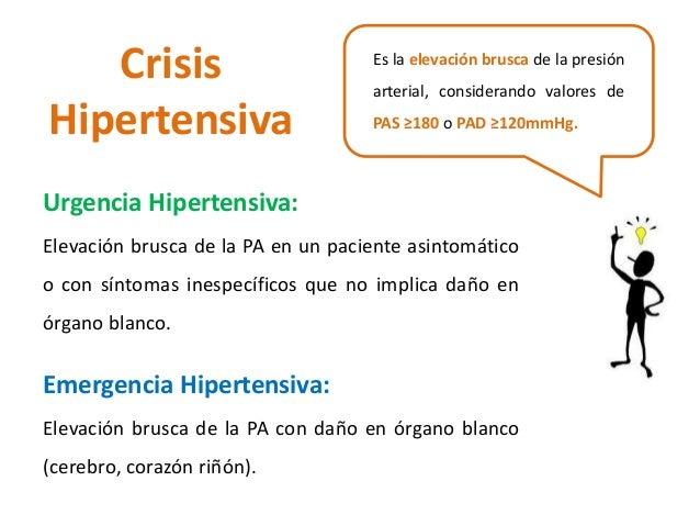 Crisis  Hipertensiva  Es la elevación brusca de la presión  arterial, considerando valores de  PAS ≥180 o PAD ≥120mmHg.  U...