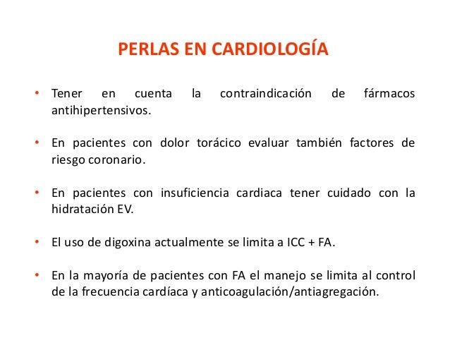 PERLAS EN CARDIOLOGÍA  • Tener en cuenta la contraindicación de fármacos  antihipertensivos.  • En pacientes con dolor tor...