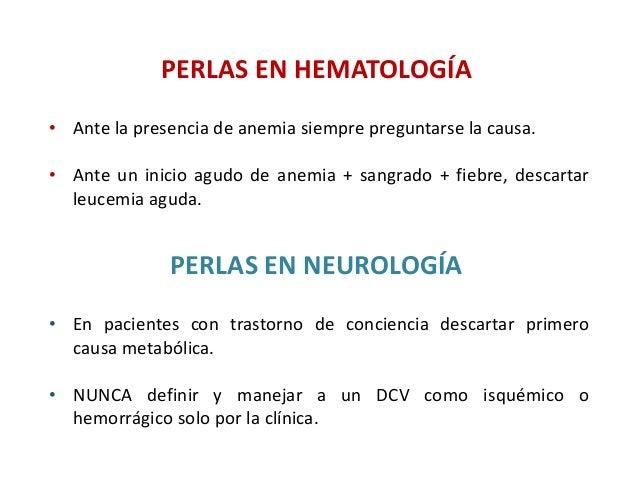 PERLAS EN HEMATOLOGÍA  • Ante la presencia de anemia siempre preguntarse la causa.  • Ante un inicio agudo de anemia + san...