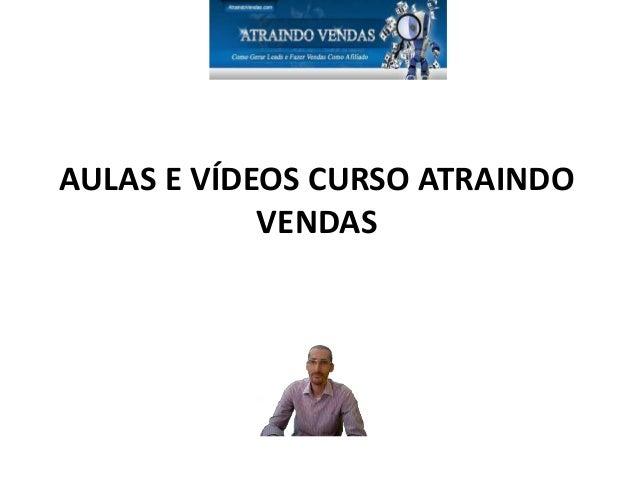 AULAS E VÍDEOS CURSO ATRAINDO VENDAS