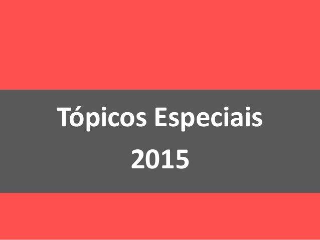 Tópicos Especiais 2015