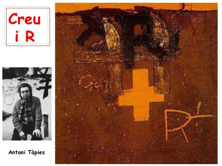 Creu  i R Antoni Tàpies
