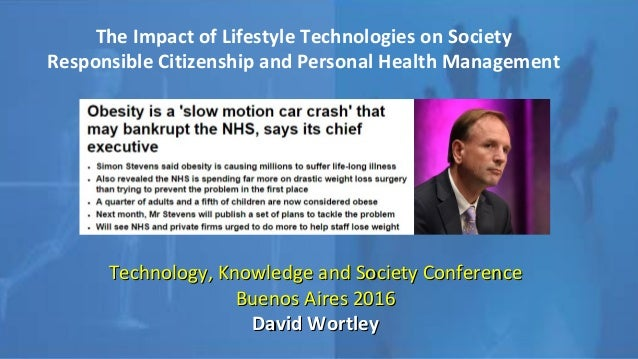 The Impact of Lifestyle Technologies on Society Responsible Citizenship and Personal Health Management Technology, Knowled...