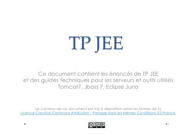 TP JEE  Ce document contient les énoncés de TP JEE  et des guides techniques pour les serveurs et outils utilisés  Tomcat7...