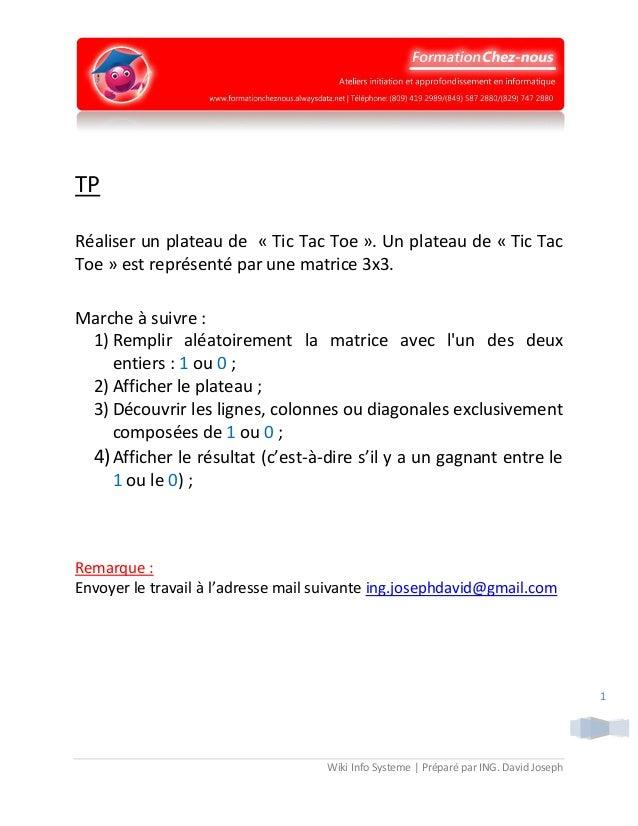 Wiki Info Systeme | Préparé par ING. David Joseph 1 TP Réaliser un plateau de « Tic Tac Toe ». Un plateau de « Tic Tac Toe...