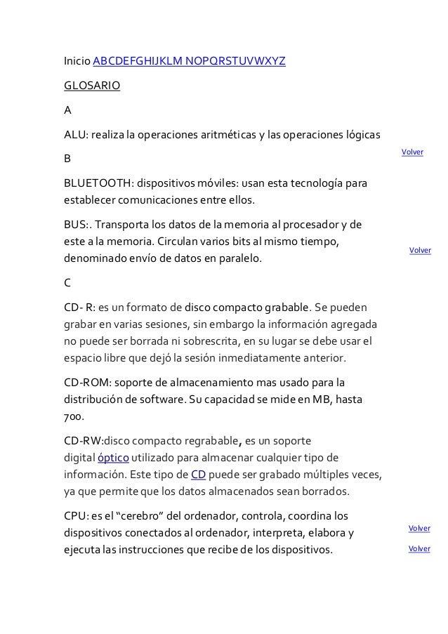 Inicio ABCDEFGHIJKLM NOPQRSTUVWXYZ GLOSARIO A ALU: realiza la operaciones aritméticas y las operaciones lógicas B BLUETOOT...