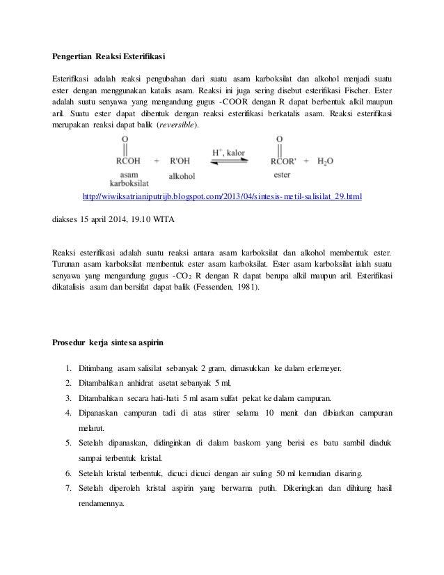 Pengertian Reaksi Esterifikasi Esterifikasi adalah reaksi pengubahan dari suatu asam karboksilat dan alkohol menjadi suatu...