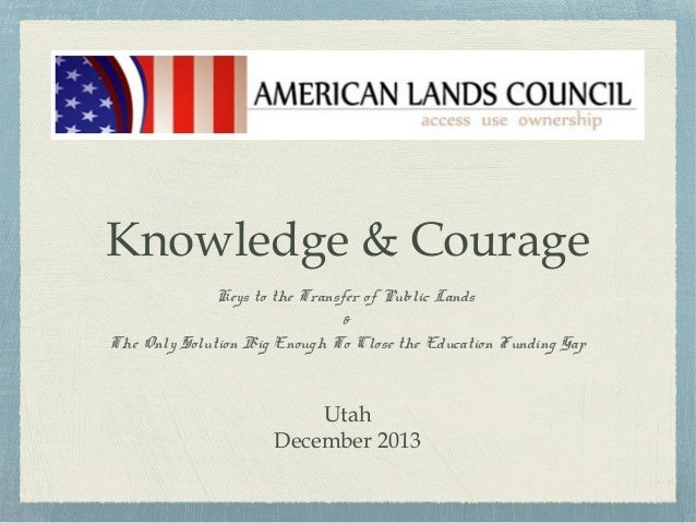 Knowledge & Courage Keys to the Transfer of Public Lands & The Only Solution Big Enough To Close the Education Funding Gap...