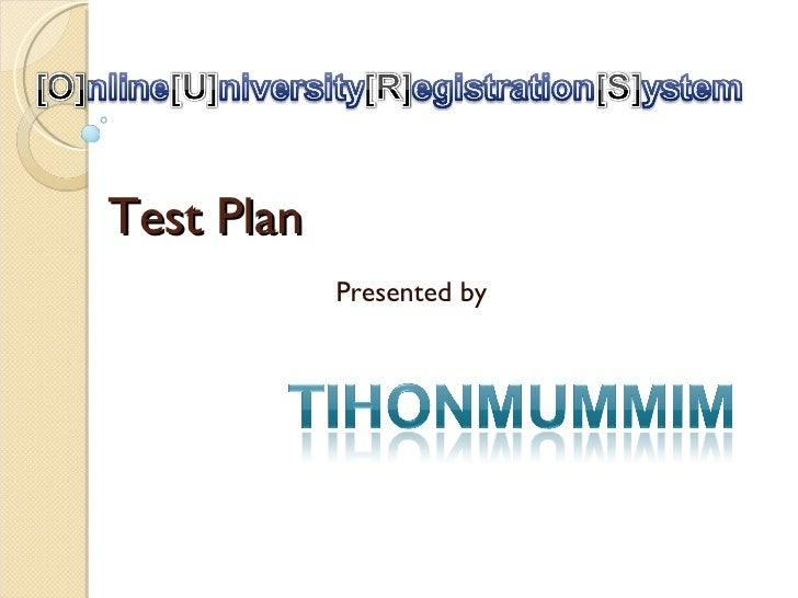 Test Plan Presented by
