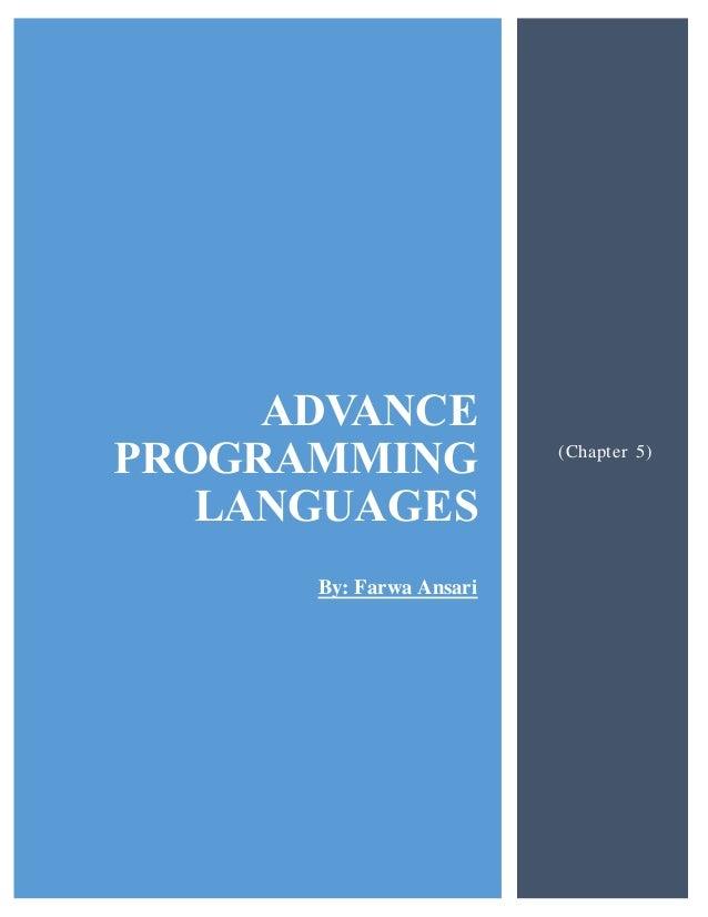 ADVANCE PROGRAMMING LANGUAGES By: Farwa Ansari (Chapter 5)
