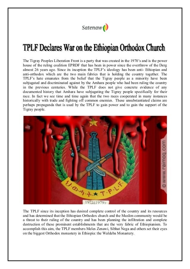The Tigray Peoples Liberation Front is a party that was created in the 1970's and is the power house of the ruling coaliti...