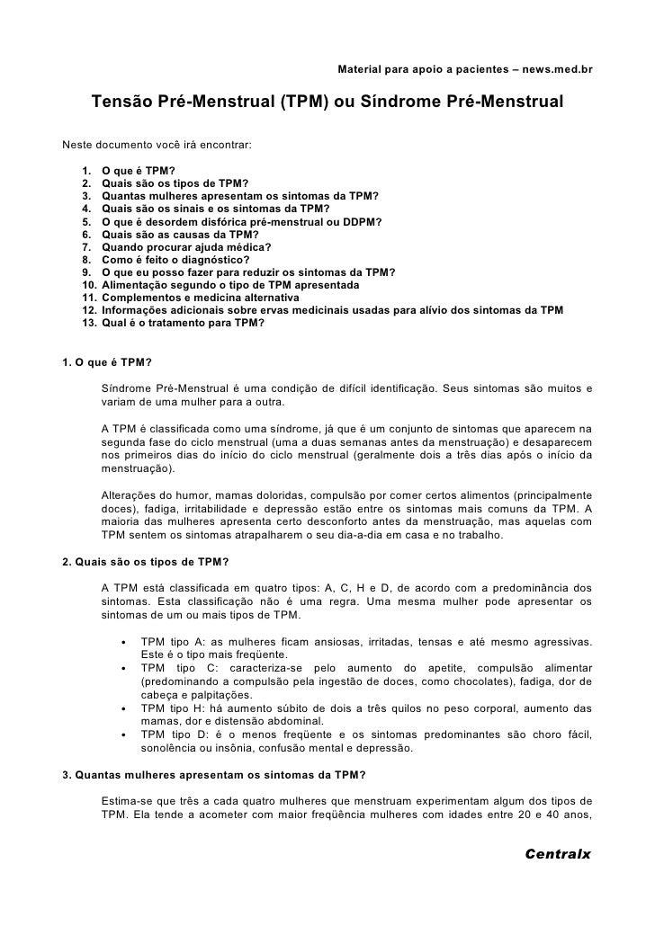 Material para apoio a pacientes – news.med.br       Tensão Pré-Menstrual (TPM) ou Síndrome Pré-Menstrual  Neste documento ...