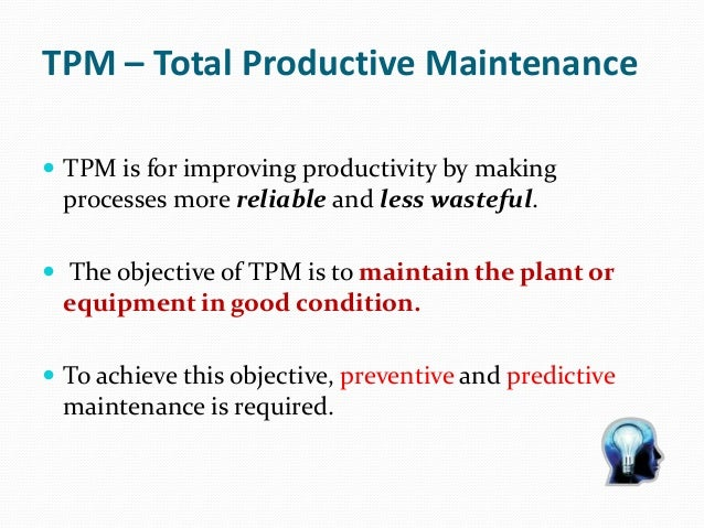 total productive maintenance thesis Master thesis integration of knowledge management and change management to implement lean manufacturing tutor prof dr matthias konle  smed, total productive maintenance, kanban, 5s, just in time, production leveling, standardized work, kaizen and others in the second part we talk about the knowledge management theories that are essential in.
