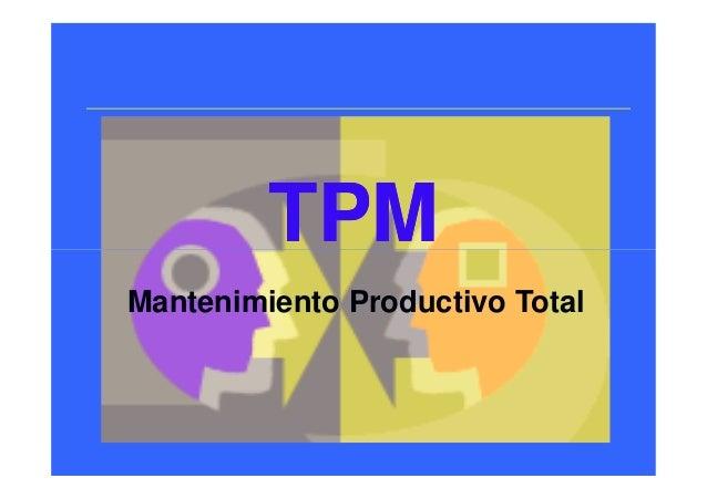 TPMTPMTPMTPM Mantenimiento Productivo Total