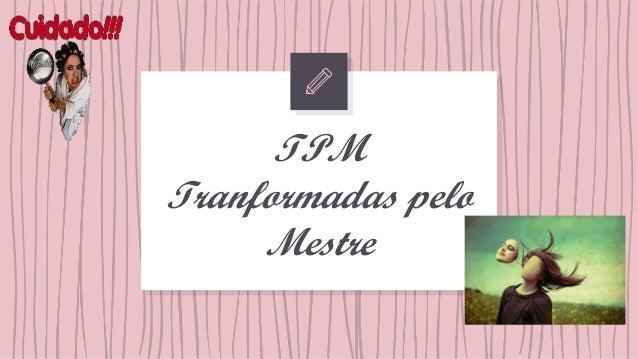 TPM Tranformadas pelo Mestre