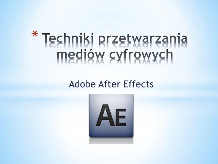*    Adobe After Effects