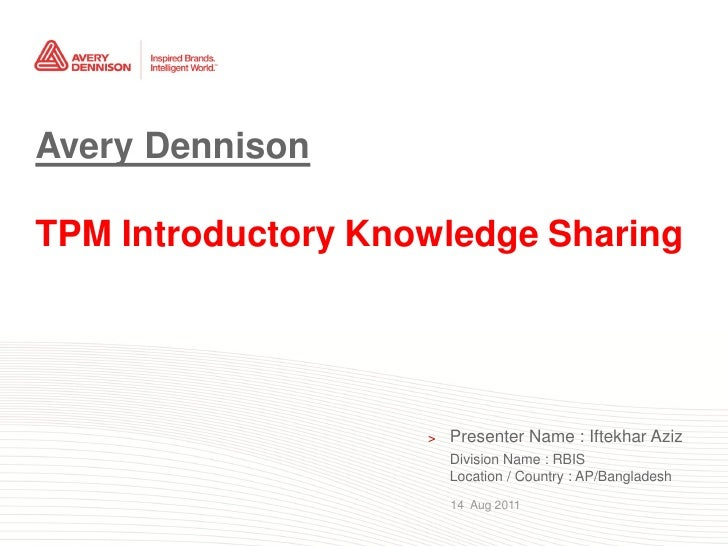 Avery DennisonTPM Introductory Knowledge Sharing                                                           >   Presenter N...
