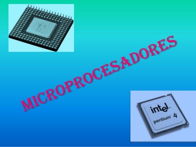 ¿Qué es un Microprocesador? • • • • • • • •  Funcionamiento Fabricación Empaquetado Conexiones con el exterior Disparadore...