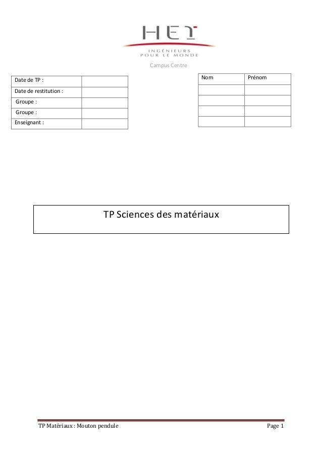 Campus Centre Nom  Date de TP :  Prénom  Date de restitution : Groupe : Groupe : Enseignant :  TP Sciences des matériaux  ...