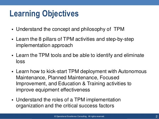 © Operational Excellence Consulting. All rights reserved. 2 Learning Objectives • Understand the concept and philosophy of...