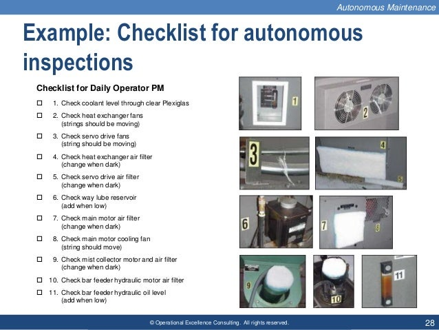 © Operational Excellence Consulting. All rights reserved. 28 Checklist for Daily Operator PM  1. Check coolant level thro...
