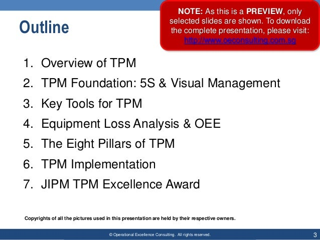 © Operational Excellence Consulting. All rights reserved. 3 Outline 1. Overview of TPM 2. TPM Foundation: 5S & Visual Mana...
