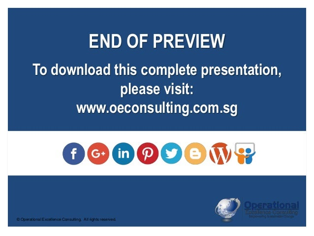 © Operational Excellence Consulting. All rights reserved. END OF PREVIEW To download this complete presentation, please vi...