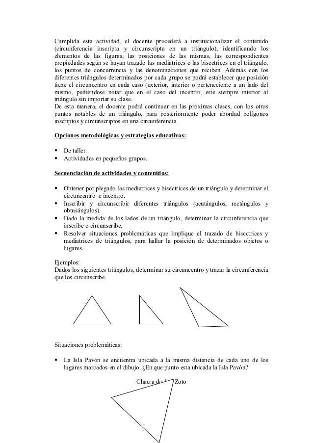 Cumplida esta actividad, el docente procederá a institucionalizar el contenido(circunferencia inscripta y circunscripta en...
