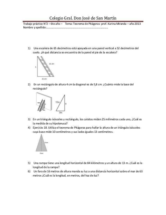 Colegio Gral. Don José de San MartínTrabajo práctico N°2 – 6to año – Tema: Teorema de Pitágoras- prof. Karina Miranda – añ...