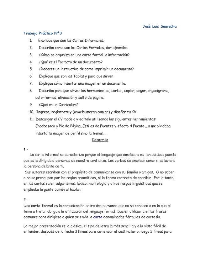 Josè Luis Saavedra Trabajo Práctico Nº3 1.  Explique que son las Cartas Informales.  2.  Describa como son las Cartas Form...