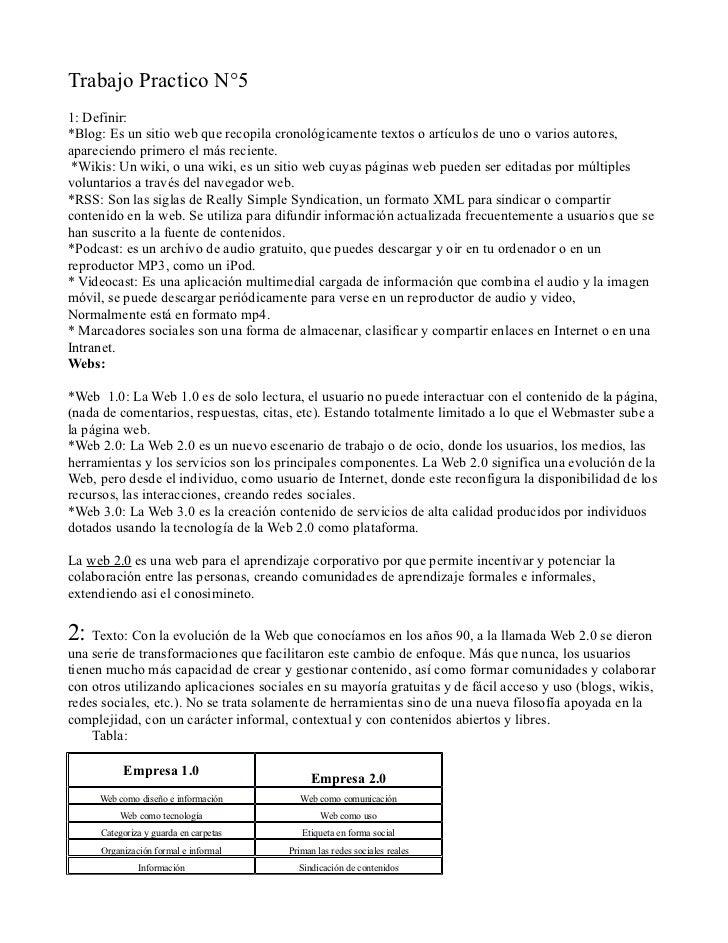 Trabajo Practico N°51: Definir:*Blog: Es un sitio web que recopila cronológicamente textos o artículos de uno o varios aut...