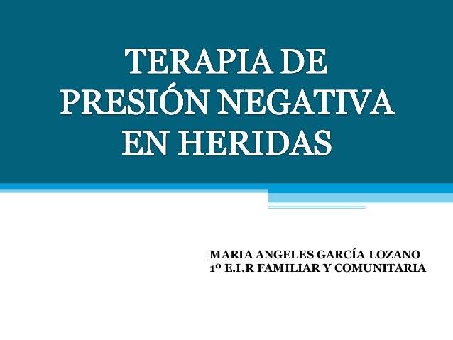 MARIA ANGELES GARCÍA LOZANO 1º E.I.R FAMILIAR Y COMUNITARIA