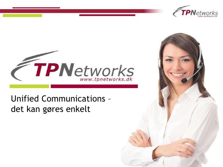 Unified Communications – det kan gøres enkelt<br />
