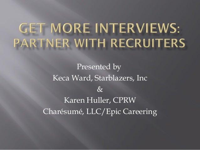 Presented by Keca Ward, Starblazers, Inc & Karen Huller, CPRW Charésumé, LLC/Epic Careering