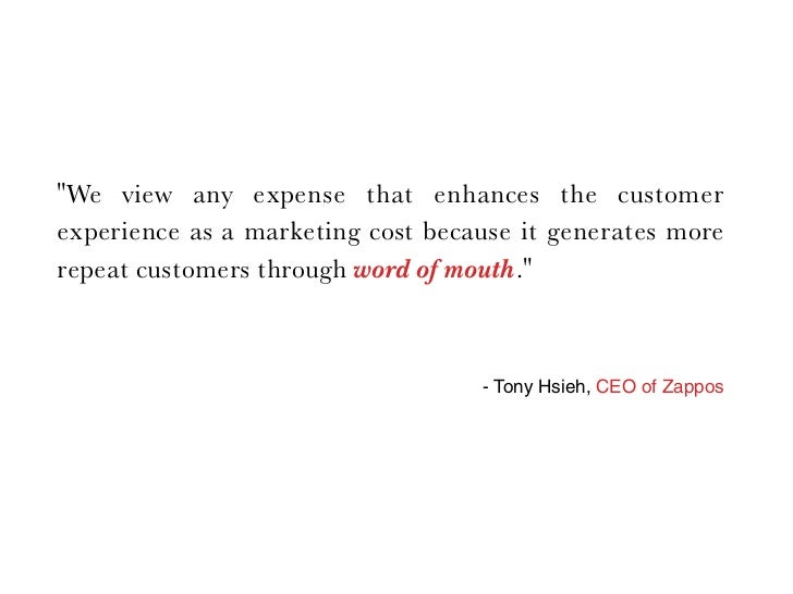 quot;We view any expense that enhances the customer experience as a marketing cost because it generates more repeat custom...